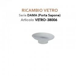 RICAMBIO VETRO - DAMA - PORTA SAPONE